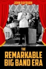 The Remarkable Big Band Era Cover Image