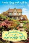 St. Francis Society for Wayward Pets: A Novel Cover Image