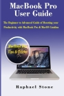 MacBook Pro User Guide: The Beginner to Advanced Guide of Boosting your Productivity with MacBook Pro & MacOS Catalina Cover Image