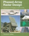 Phased-Array Radar Design: Application of Radar Fundamentals (Electromagnetics and Radar) Cover Image