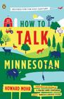 How to Talk Minnesotan: Revised for the 21st Century Cover Image
