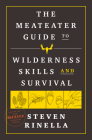 The MeatEater Guide to Wilderness Skills and Survival Cover Image