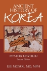 Ancient History of Korea: Mystery Unveiled. Second Edition Cover Image