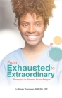 From Exhausted to Extraordinary: Strategies to Reverse Nurse Fatigue Cover Image