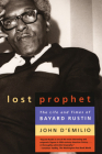 Lost Prophet: The Life and Times of Bayard Rustin Cover Image