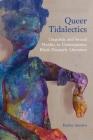 Queer Tidalectics: Linguistic and Sexual Fluidity in Contemporary Black Diasporic Literature (Critical Insurgencies) Cover Image