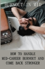 Burnout In Mid How To Handle Mid-Career Burnout And Come Back Stronger: Mechanic Burnout Cover Image