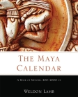 The Maya Calendar: A Book of Months, 400-2000 Ce Cover Image