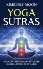 Yoga Sutras: Una guía esencial para entender los Yoga Sutras de Patanjali Cover Image