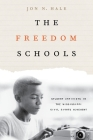 The Freedom Schools: Student Activists in the Mississippi Civil Rights Movement Cover Image