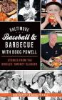 Baltimore Baseball & Barbecue with Boog Powell: Stories from the Orioles' Smokey Slugger Cover Image