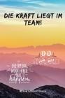 Die Kraft Liegt Im Team! Do Your Best: A5 Notizbuch PUNKTIERT Sport - Motivation - Buch - Laufen - Mentaltraining -Glücklich - Geschenkidee - Leistung Cover Image