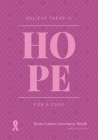 Believe There Is Hope for a Cure: Patients Appointment Logbook, Track and Record Clients/Patients Attendance Bookings, Gifts for Physicians, Cover Image