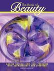 The Book of Beauty: Making Natural Skin Care Products with Aromatherapy and Ayurveda Cover Image