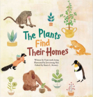 The Plants Find Their Homes: Plant Habitat (Science Storybooks) Cover Image