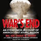War's End: An Eyewitness Account of America's Last Atomic Mission Cover Image