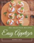 365 Selected Easy Appetizer Recipes: Not Just an Easy Appetizer Cookbook! Cover Image