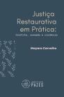 Justiça Restaurativa em Prática: Conflito, conexão e violência Cover Image