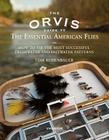 The Orvis Guide to the Essential American Flies: How to Tie the Most Successful Freshwater and Saltwater Patterns Cover Image