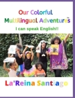 Our Colorful Multilingual Adventures: I can speak English!! Cover Image