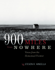 900 Miles from Nowhere: Voices from the Homestead Frontier Cover Image
