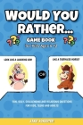 Would You Rather Game Book: For Kids Ages 6-12 - Fun, Silly, Challenging and Hilarious Questions for Kids, Teens and Adults Cover Image
