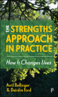 The Strengths Approach in Practice: How It Changes Lives Cover Image