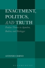 Enactment, Politics, and Truth: Pauline Themes in Agamben, Badiou, and Heidegger Cover Image