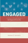 Engaged: A Citizen's Perspective on the Future of Civic Life Cover Image