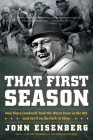 That First Season: How Vince Lombardi Took the Worst Team in the NFL and Set It on the Path to Glory Cover Image