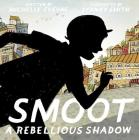 Smoot: A Rebellious Shadow Cover Image