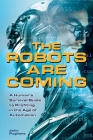 The Robots are Coming: A Human's Survival Guide to Profiting in the Age of Automation Cover Image