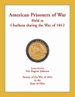 American Prisoners of War Held at Chatham During the War of 1812 Cover Image