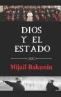 Dios y el Estado: (Edición anotada) Cover Image