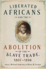 Liberated Africans and the Abolition of the Slave Trade, 1807-1896 (Rochester Studies in African History and the Diaspora) Cover Image