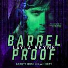 Barrel Proof: (Agents Irish and Whiskey, #3) (Agents Irish & Whiskey Romantic Suspense #3) Cover Image