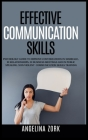 Effective communication skills: Psychology Guide to Improve Conversations in Marriage, in Relationships, in Business Meetings and in Public Speaking. Cover Image
