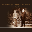 Faithfully and Liberally Sustained: Philanthropy in Redlands Cover Image