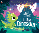 Little Dinosaur (Ten Minutes to Bed) Cover Image