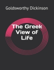 The Greek View of Life Cover Image