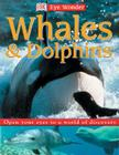 Eye Wonder: Whales and Dolphins Cover Image