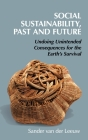 Social Sustainability, Past and Future: Undoing Unintended Consequences for the Earth's Survival (New Directions in Sustainability and Society) Cover Image