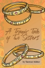 A Tragic Tale of Two Sisters Cover Image