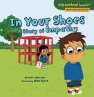 In Your Shoes: A Story of Empathy (Cloverleaf Books (TM) -- Stories with Character) Cover Image