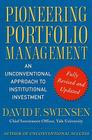 Pioneering Portfolio Management: An Unconventional Approach to Institutional Investment, Fully Revised and Updated Cover Image