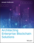 Architecting Enterprise Blockchain Solutions Cover Image