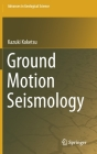 Ground Motion Seismology Cover Image