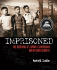 Imprisoned: The Betrayal of Japanese Americans during World War II Cover Image
