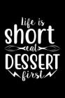 Life Is Short Eat Dessert First: 100 Pages 6'' x 9'' Recipe Log Book Tracker - Best Gift For Cooking Lover Cover Image