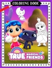 True And The Rainbow Kingdom Coloring Book Cover Image